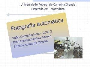 Universidade Federal de Campina Grande Mestrado em Informtica