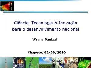 Cincia Tecnologia Inovao para o desenvolvimento nacional Wrana