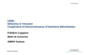 19 Avril 2001 CRIM Dtection d Intrusion Cooprative