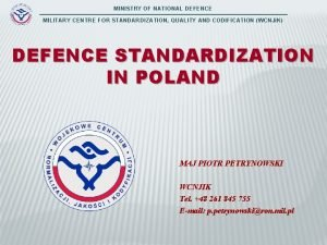 MINISTRY OF NATIONAL DEFENCE MILITARY CENTRE FOR STANDARDIZATION