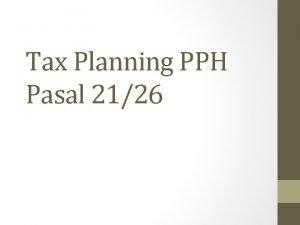 Tax Planning PPH Pasal 2126 PPh Pasal 2126