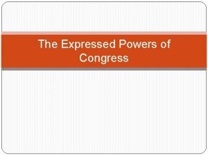 The Expressed Powers of Congress Todays Schedule Personal