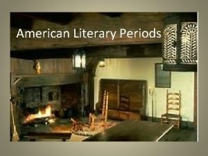 American Literary Periods Colonial 1650 1750 The Colonial