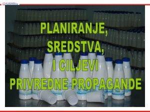 PLANIRANJE PRIVREDNE PROPAGANDE Pristupi planiranju privredne propagande Arbitrarni
