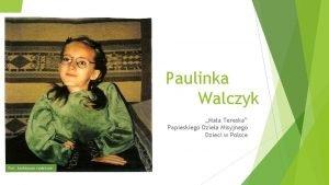 Paulinka Walczyk Maa Tereska Papieskiego Dziea Misyjnego Dzieci