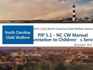 DHHS DSS North Carolina Child Welfare Section North