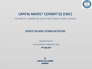 CAPITAL MARKET COMMITTEE CMC TECHNICAL COMMITTEE ON ATTRACTION