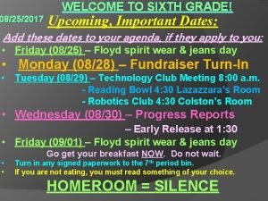 WELCOME TO SIXTH GRADE 08252017 Upcoming Important Dates