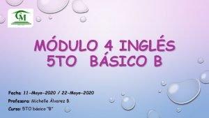 MDULO 4 INGLS 5 TO BSICO B Fecha