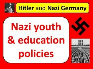 Hitler and Nazi Germany Nazi youth education policies
