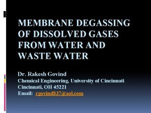 MEMBRANE DEGASSING OF DISSOLVED GASES FROM WATER AND