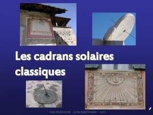 Les cadrans solaires classiques Club dAstronomie Lyce Saint