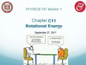 PHYSICS 197 Section 1 Chapter September 27 2017