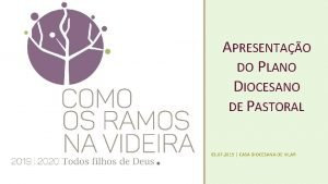 APRESENTAO DO PLANO DIOCESANO DE PASTORAL 05 07