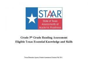 Grade 5 th Grade Reading Assessment Eligible Texas