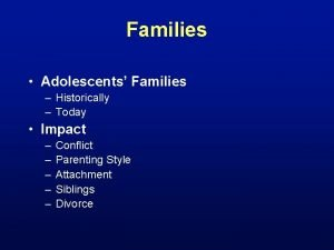 Families Adolescents Families Historically Today Impact Conflict Parenting