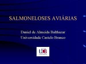 SALMONELOSES AVIRIAS Daniel de Almeida Balthazar Universidade Castelo