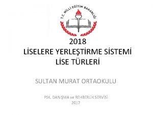 2018 LSELERE YERLETRME SSTEM LSE TRLER SULTAN MURAT