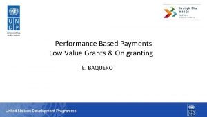 Performance Based Payments Low Value Grants On granting