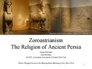 Zoroastrianism The Religion of Ancient Persia Nawaz Merchant