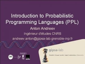 Introduction to Probabilistic Programming Languages PPL Anton Andreev