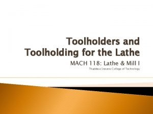 Toolholders and Toolholding for the Lathe MACH 118