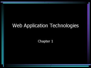 Web Application Technologies Chapter 1 Chapter 1 Web