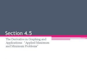 Section 4 5 The Derivative in Graphing and