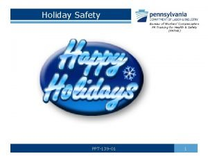 Holiday Safety Bureau of Workers Compensation PA Training