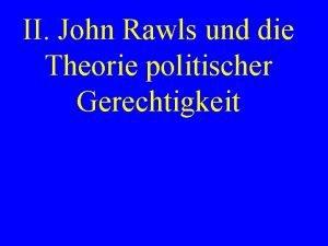 II John Rawls und die Theorie politischer Gerechtigkeit