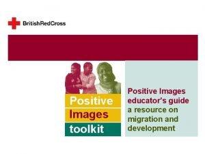 Positive Images toolkit Positive Images Toolkit Educators guide