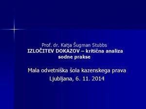 Prof dr Katja ugman Stubbs IZLOITEV DOKAZOV kritina