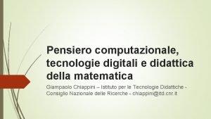 Pensiero computazionale tecnologie digitali e didattica della matematica