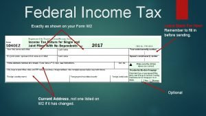 Federal Income Tax Exactly as shown on your