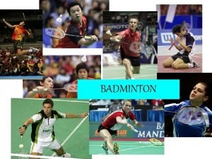 BADMINTON Badminton je nejrychlejm raketovm sportem rychlost smee