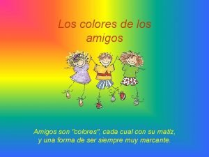 Los colores de los amigos Amigos son colores