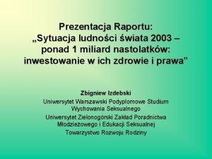 Prezentacja Raportu Sytuacja ludnoci wiata 2003 ponad 1