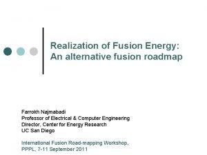 Realization of Fusion Energy An alternative fusion roadmap