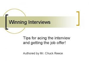 Winning Interviews Tips for acing the interview and