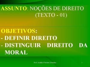 ASSUNTO NOES DE DIREITO TEXTO 01 OBJETIVOS DEFINIR