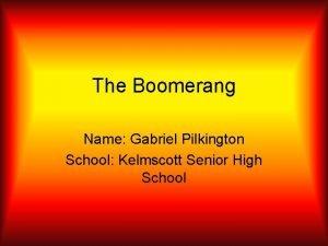 The Boomerang Name Gabriel Pilkington School Kelmscott Senior