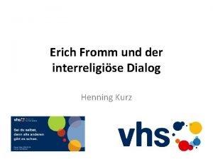 Erich Fromm und der interreligise Dialog Henning Kurz