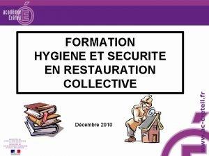 FORMATION HYGIENE ET SECURITE EN RESTAURATION COLLECTIVE Dcembre