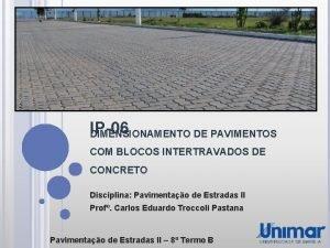 IP06 DIMENSIONAMENTO DE PAVIMENTOS COM BLOCOS INTERTRAVADOS DE