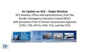 An Update on ACE Single Window ACE Business