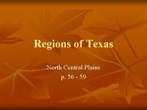 Regions of Texas North Central Plains p 56
