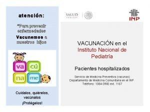 atencin Para prevenir enfermedades Vacun emos a nuestros