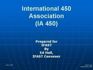 International 450 Association IA 450 Prepared for IFAST