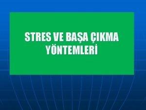 STRES VE BAA IKMA YNTEMLER STRES Stres insann