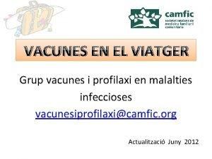 VACUNES EN EL VIATGER Grup vacunes i profilaxi